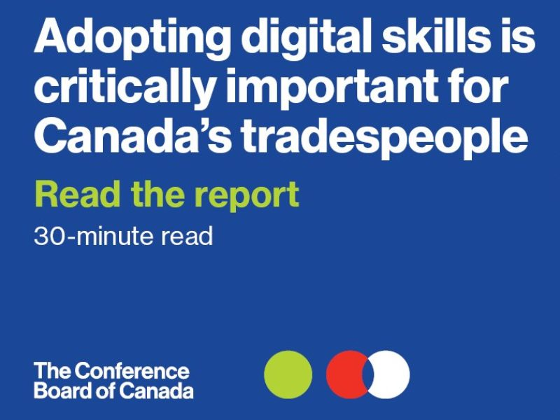 The image is of text that says: Adopting digital skills is critically important for Canada's tradespeople. Read the report.